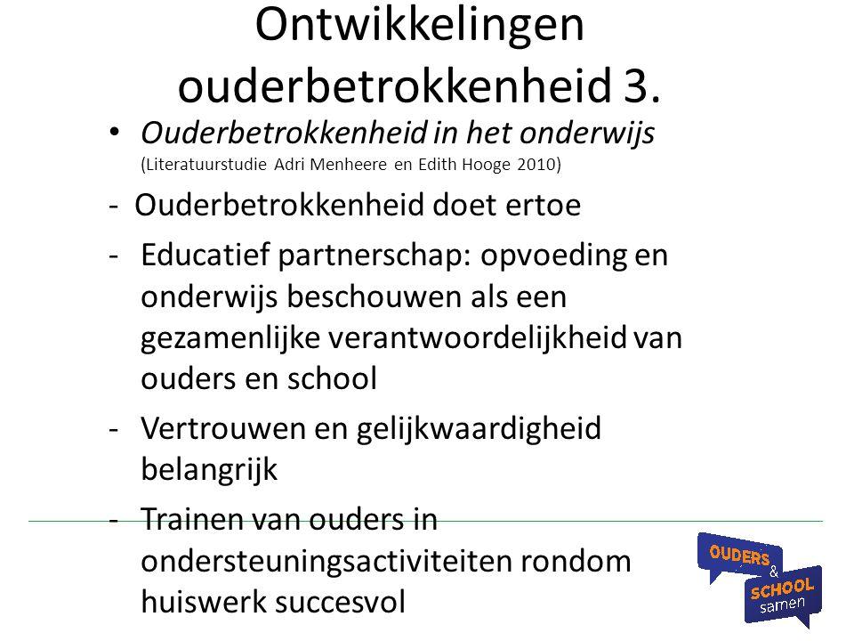 Ontwikkelingen ouderbetrokkenheid 3. Ouderbetrokkenheid in het onderwijs (Literatuurstudie Adri Menheere en Edith Hooge 2010) - Ouderbetrokkenheid doe