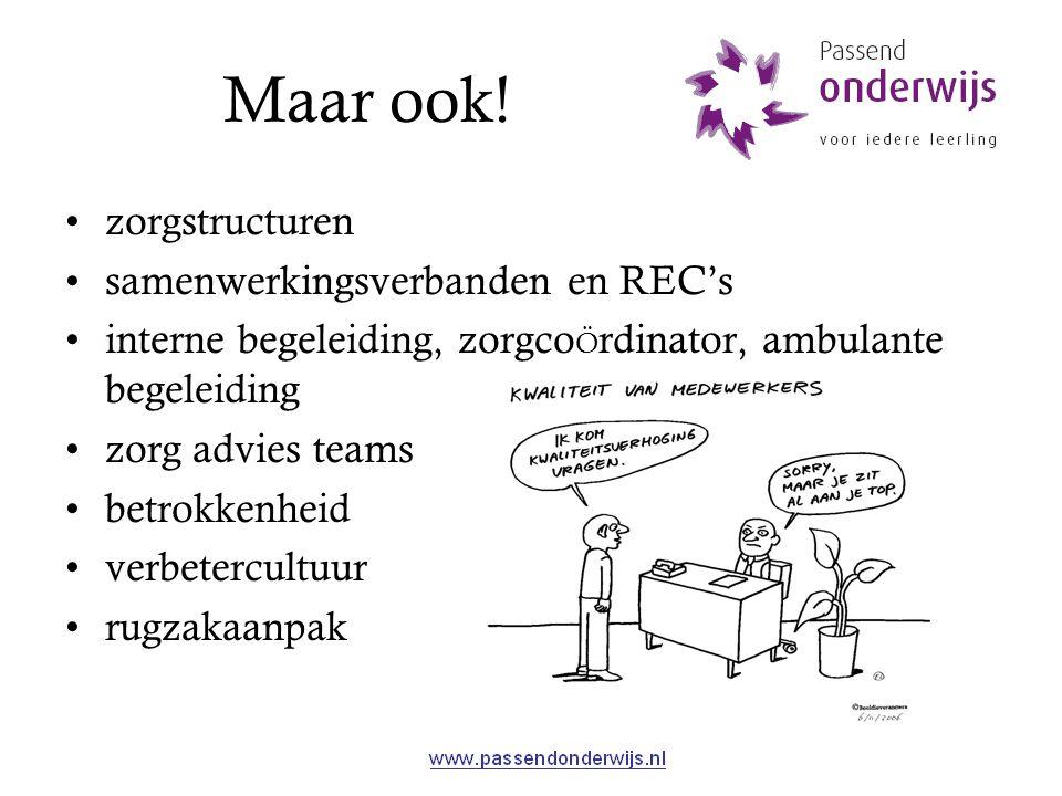 Maar ook! zorgstructuren samenwerkingsverbanden en REC's interne begeleiding, zorgco Ö rdinator, ambulante begeleiding zorg advies teams betrokkenheid