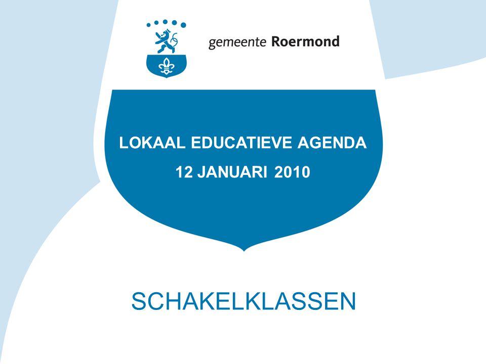 SCHAKELKLASSEN LOKAAL EDUCATIEVE AGENDA 12 JANUARI 2010