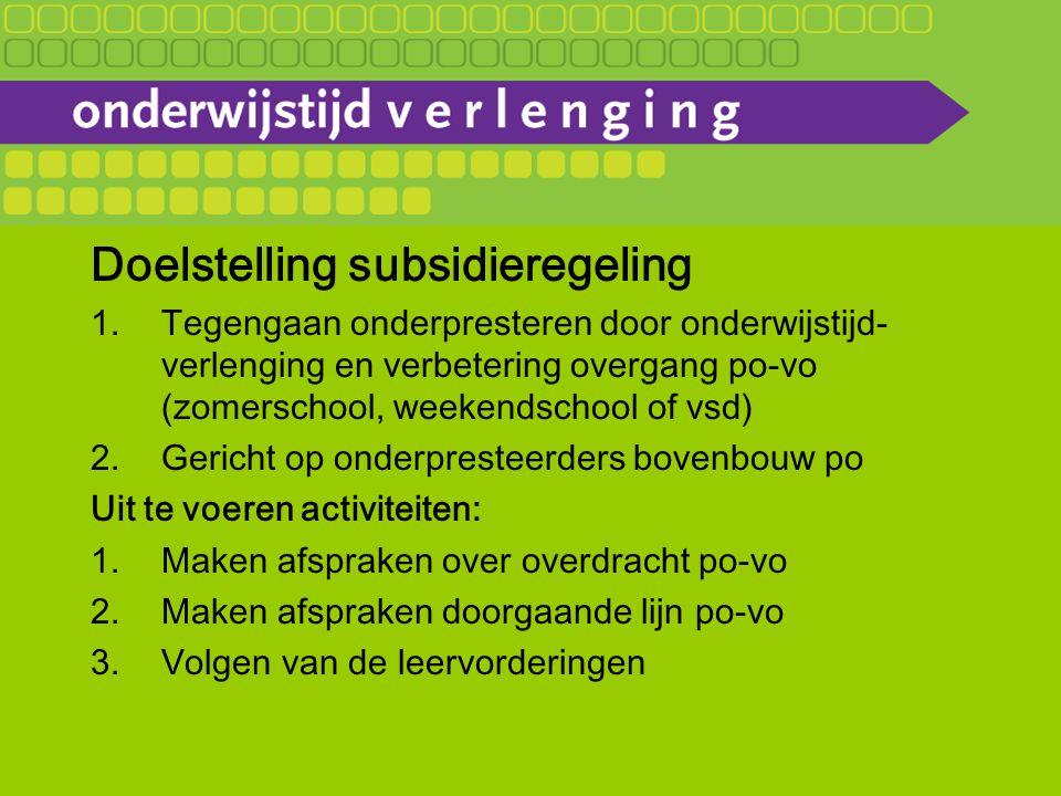 29 pilots 5 aanvragen zomerschool 24 aanvragen verlengde schooldag Rotterdam en Almere > 1 veel in westen van het land