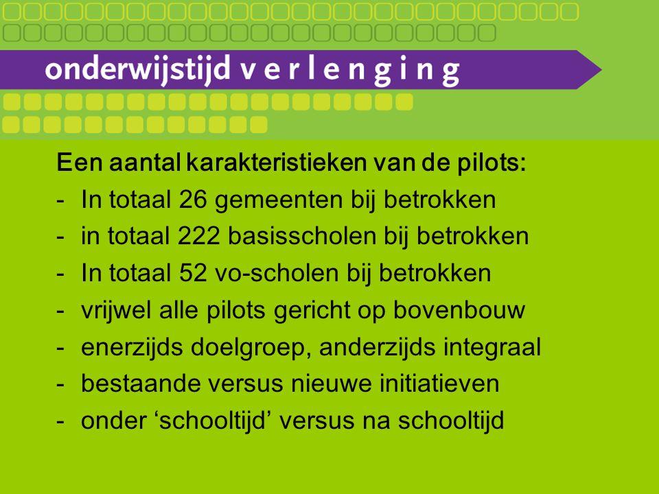 Een aantal karakteristieken van de pilots: -In totaal 26 gemeenten bij betrokken -in totaal 222 basisscholen bij betrokken -In totaal 52 vo-scholen bij betrokken -vrijwel alle pilots gericht op bovenbouw -enerzijds doelgroep, anderzijds integraal -bestaande versus nieuwe initiatieven -onder 'schooltijd' versus na schooltijd