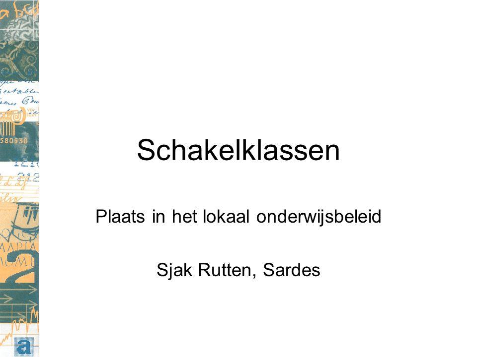 Schakelklassen Plaats in het lokaal onderwijsbeleid Sjak Rutten, Sardes