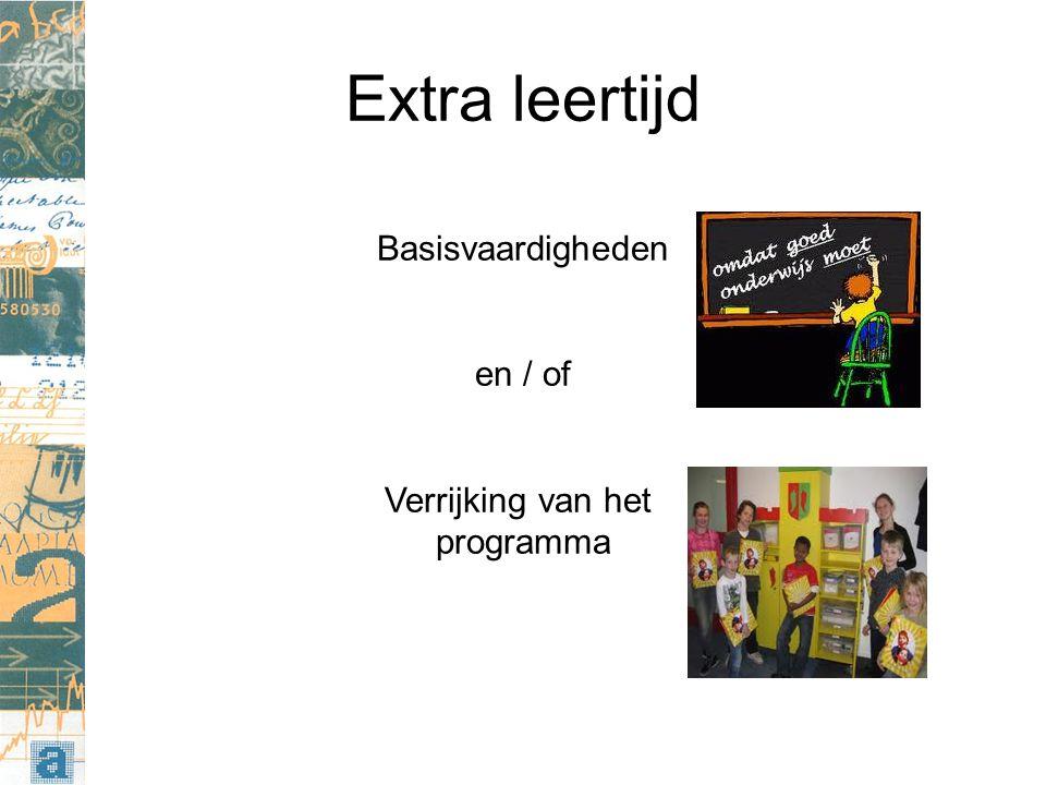 Extra leertijd Basisvaardigheden en / of Verrijking van het programma
