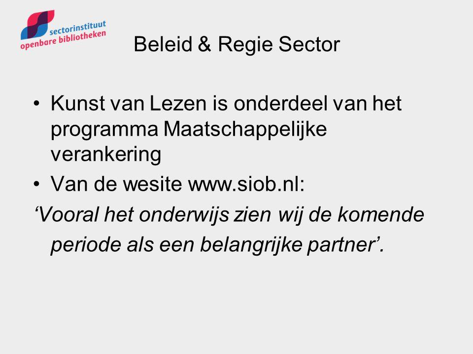 Beleid & Regie Sector Kunst van Lezen is onderdeel van het programma Maatschappelijke verankering Van de wesite www.siob.nl: 'Vooral het onderwijs zie