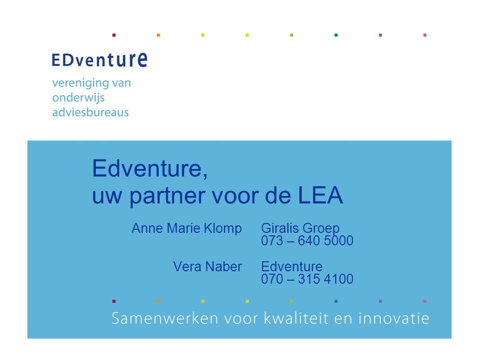 Anne Marie KlompGiralis Groep 073 – 640 5000 Vera NaberEdventure 070 – 315 4100 Edventure, uw partner voor de LEA