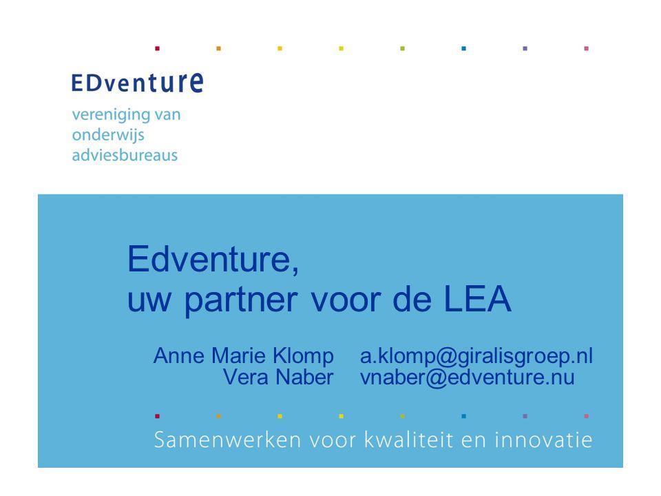 Anne Marie Klompa.klomp@giralisgroep.nl Vera Naber vnaber@edventure.nu Edventure, uw partner voor de LEA