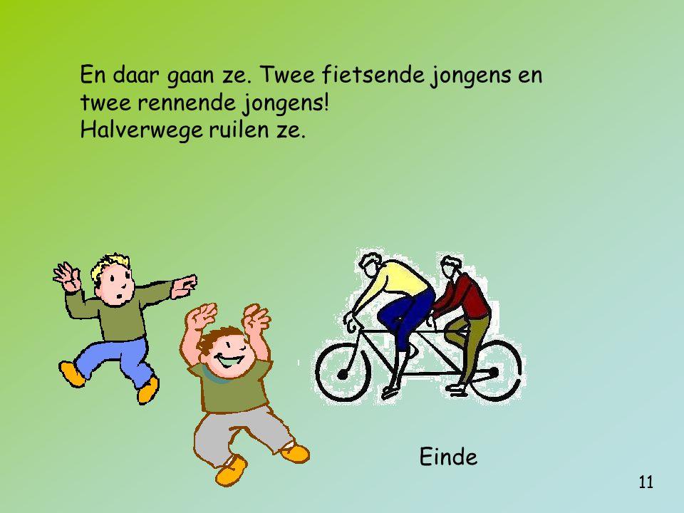 11 En daar gaan ze. Twee fietsende jongens en twee rennende jongens! Halverwege ruilen ze. Einde
