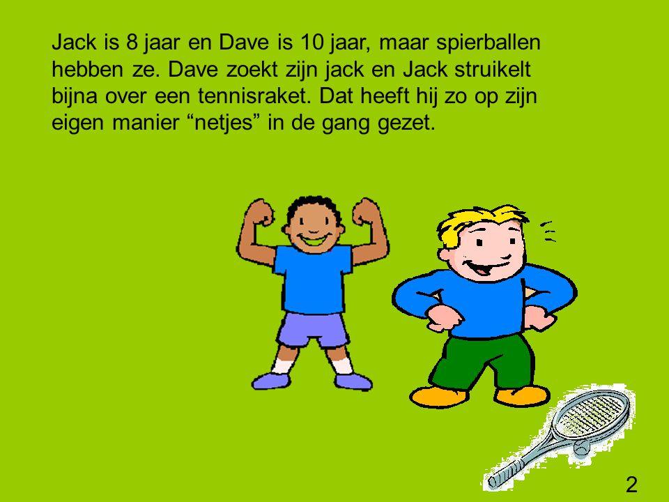 Jack is 8 jaar en Dave is 10 jaar, maar spierballen hebben ze.