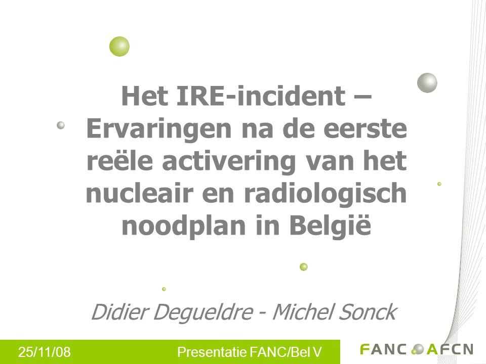 25/11/08 Presentatie FANC/Bel V Het incident - Inleiding IRE: –Chemische extractie van radionucliden uit uraanplaatjes na bestraling in de hoge neutronenflux van een reactor –Routinematige uitstoot van edelgassen