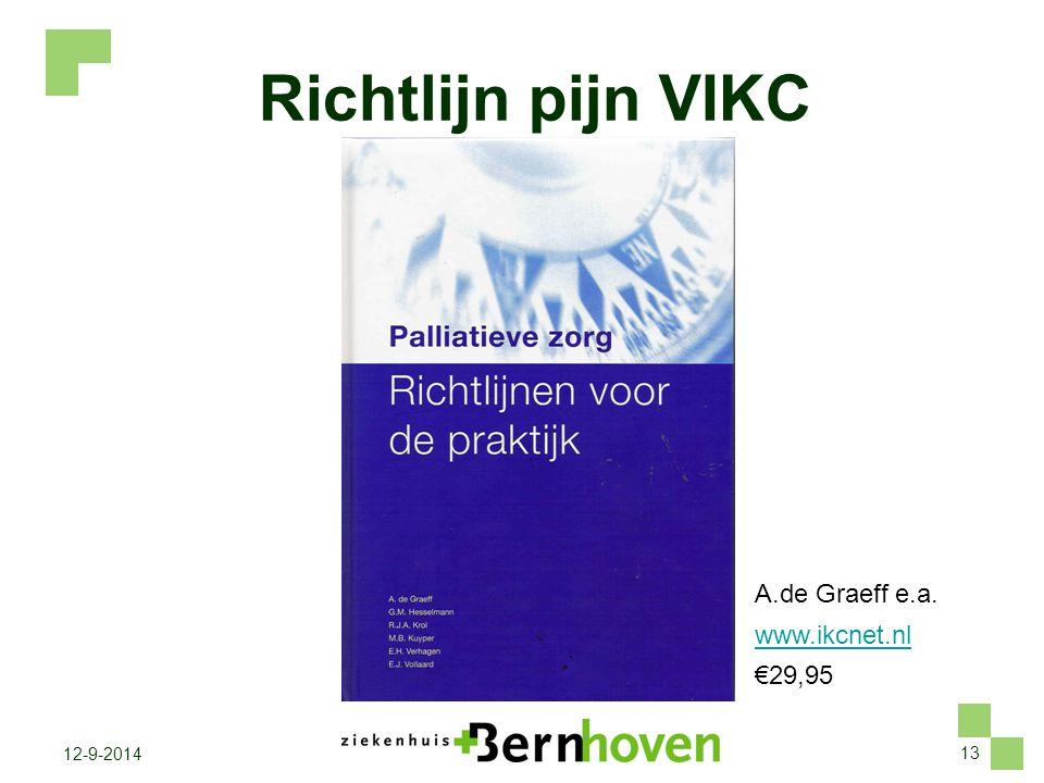 13 12-9-2014 Richtlijn pijn VIKC A.de Graeff e.a. www.ikcnet.nl €29,95