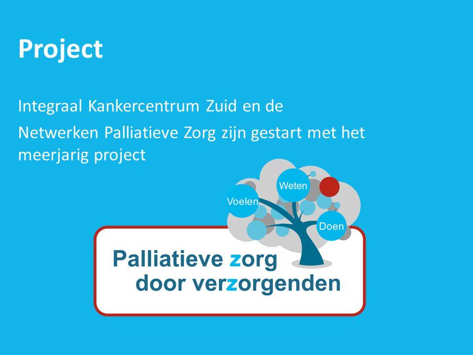 Project Integraal Kankercentrum Zuid en de Netwerken Palliatieve Zorg zijn gestart met het meerjarig project