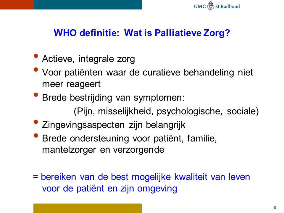 16 WHO definitie: Wat is Palliatieve Zorg.