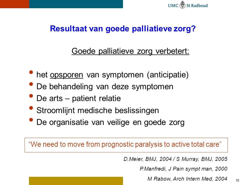 18 Resultaat van goede palliatieve zorg.
