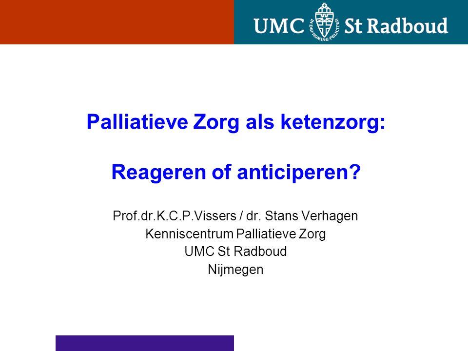 Palliatieve Zorg als ketenzorg: Reageren of anticiperen.
