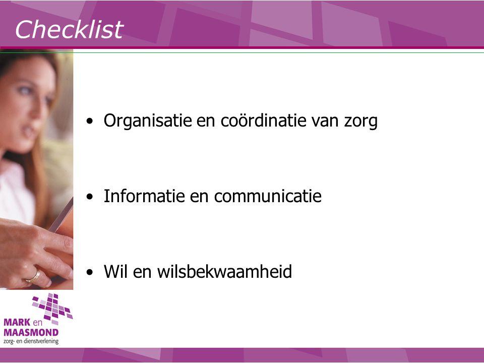 Organisatie en coördinatie van zorg Informatie en communicatie Wil en wilsbekwaamheid