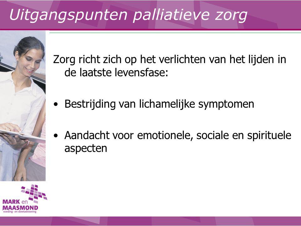 Zorg richt zich op het verlichten van het lijden in de laatste levensfase: Bestrijding van lichamelijke symptomen Aandacht voor emotionele, sociale en