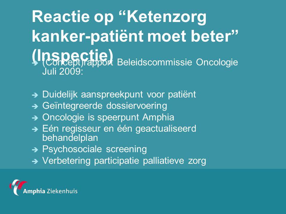 """Reactie op """"Ketenzorg kanker-patiënt moet beter"""" (Inspectie)  (Concept)rapport Beleidscommissie Oncologie Juli 2009:  Duidelijk aanspreekpunt voor p"""
