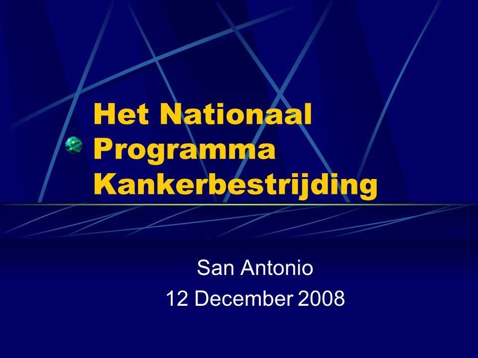 Het Nationaal Programma Kankerbestrijding San Antonio 12 December 2008