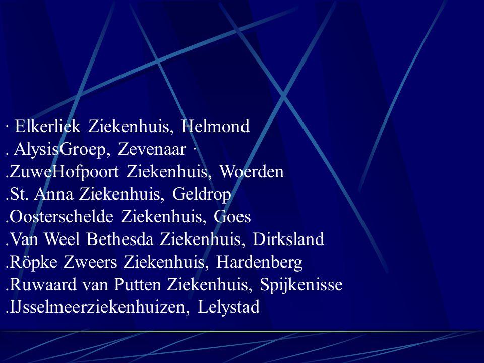 · Elkerliek Ziekenhuis, Helmond. AlysisGroep, Zevenaar ·.ZuweHofpoort Ziekenhuis, Woerden.St.