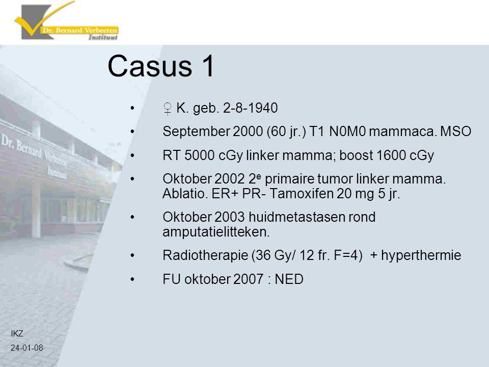 ♀ K. geb. 2-8-1940 September 2000 (60 jr.) T1 N0M0 mammaca. MSO RT 5000 cGy linker mamma; boost 1600 cGy Oktober 2002 2 e primaire tumor linker mamma.