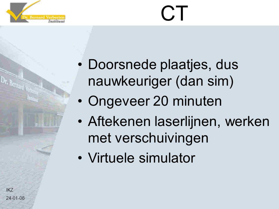 IKZ 24-01-08 CT Doorsnede plaatjes, dus nauwkeuriger (dan sim) Ongeveer 20 minuten Aftekenen laserlijnen, werken met verschuivingen Virtuele simulator