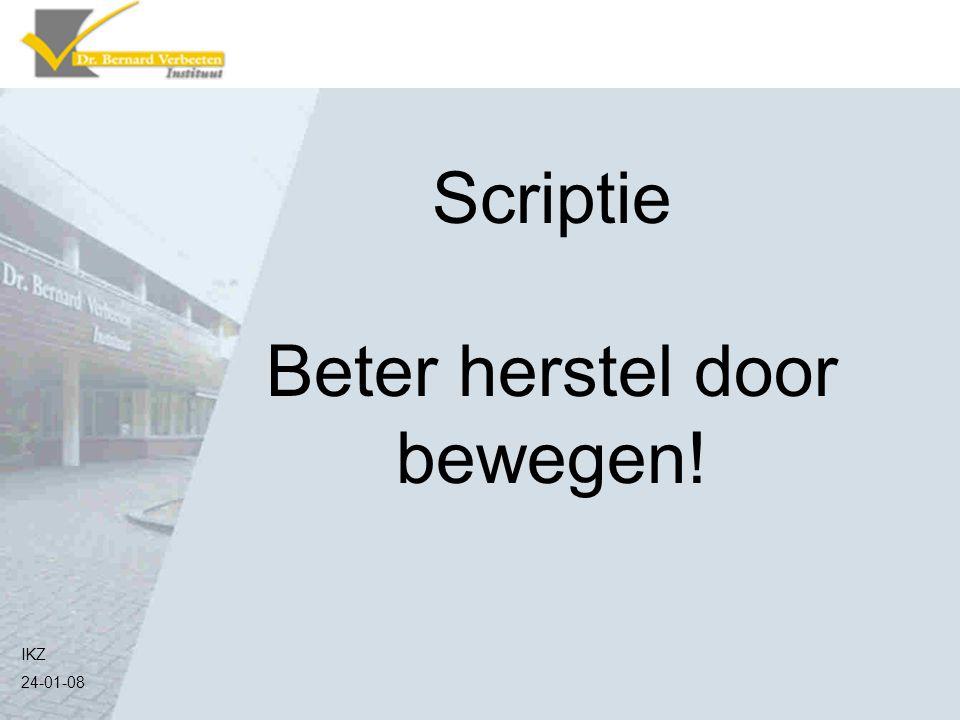 IKZ 24-01-08 Scriptie Beter herstel door bewegen!