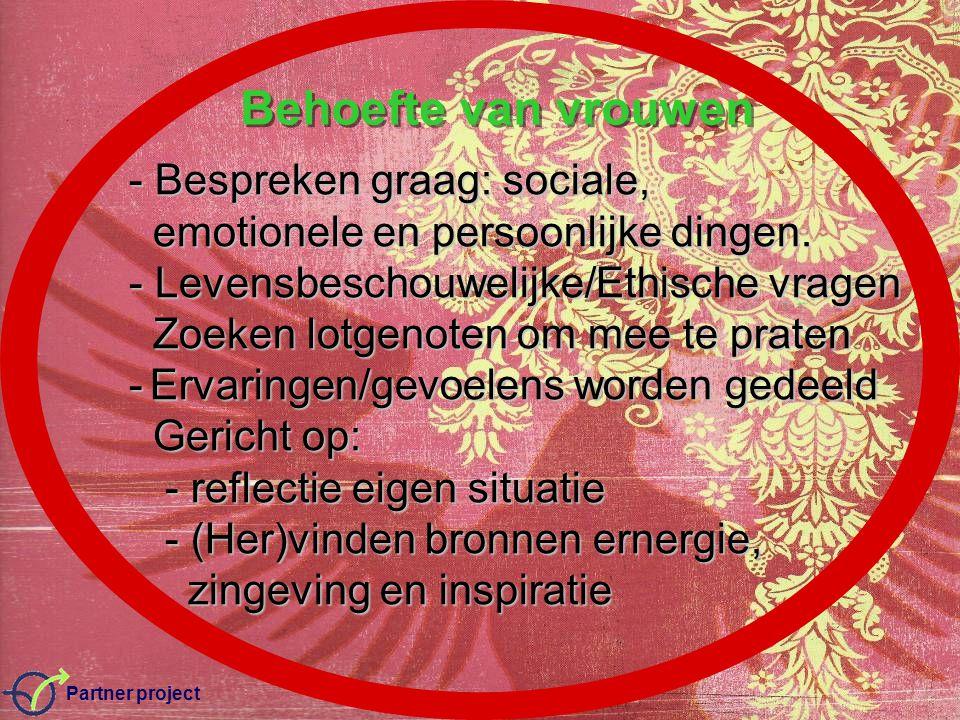 Partner project Behoefte van vrouwen - Bespreken graag: sociale, - Bespreken graag: sociale, emotionele en persoonlijke dingen.