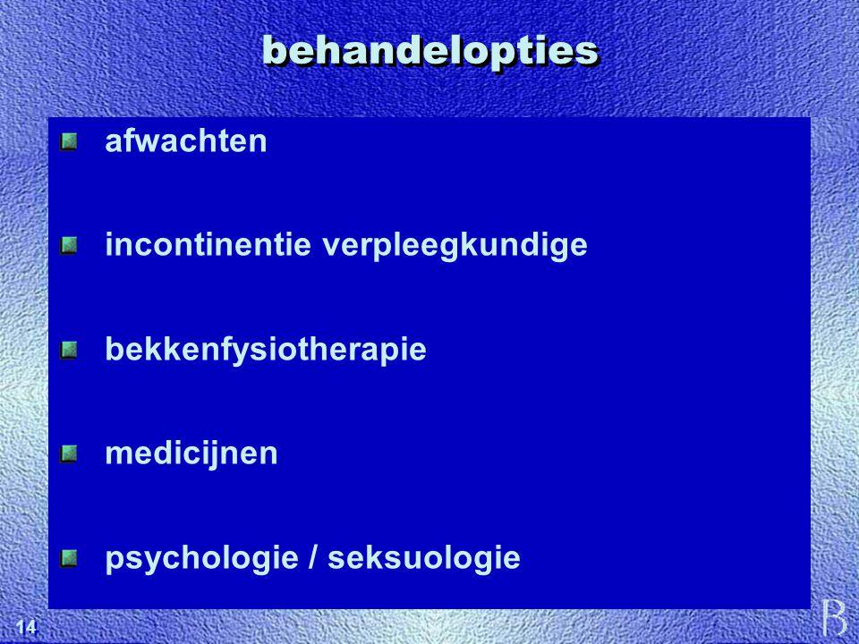 14 behandelopties afwachten incontinentie verpleegkundige bekkenfysiotherapie medicijnen psychologie / seksuologie