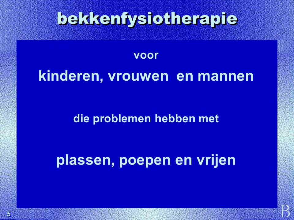 16 vervolg behandeling ontspanning (totaal) ademhaling bekkenbodem oefeningen - bewustmaking - palpatie - biofeedback / elektrostimulatie
