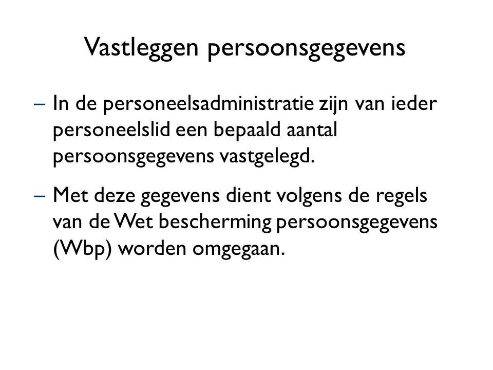 Vastleggen persoonsgegevens Bevoegd om het dossier met persoonsgegevens in te zien zijn: –medewerker zelf –personeelsfunctionaris –werkgever –leidinggevende van de medewerker