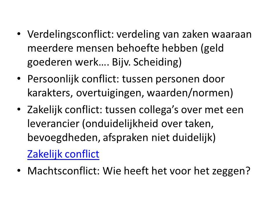 Verdelingsconflict: verdeling van zaken waaraan meerdere mensen behoefte hebben (geld goederen werk…. Bijv. Scheiding) Persoonlijk conflict: tussen pe