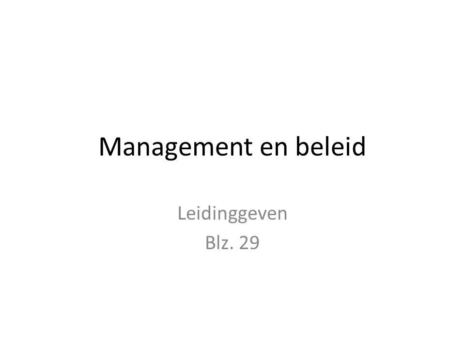 Management Management: het sturen en beheren van mensen en middelen om een bepaalde doelen te bereiken.