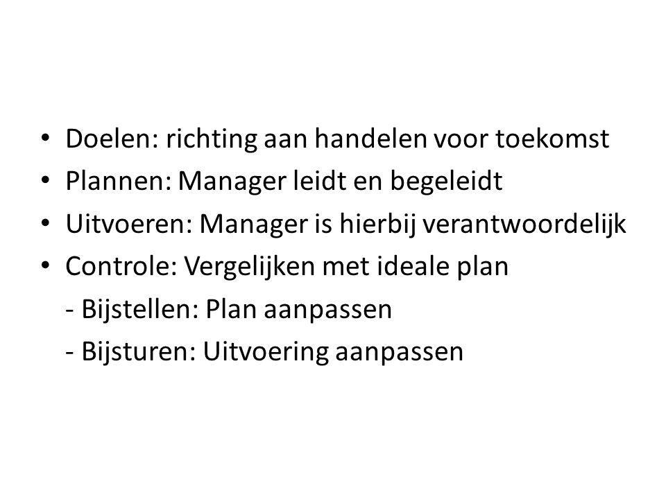 Soorten planningen Bedrijfsdoelen - Strategische planning (top management, lange termijn 5 tot 10 jaar) - Tactische planning (middenmanagement, middenlange termijn zoals personeelsbehoefte en financiele mogelijkheden) - Instrumentele planning (lager management, dagelijks, wekelijks of maandelijks.