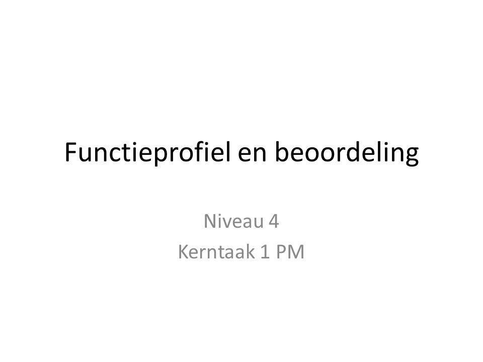 Functieprofiel en beoordeling Niveau 4 Kerntaak 1 PM