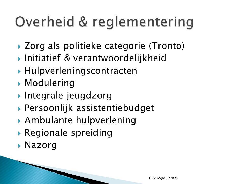  Zorg als politieke categorie (Tronto)  Initiatief & verantwoordelijkheid  Hulpverleningscontracten  Modulering  Integrale jeugdzorg  Persoonlij
