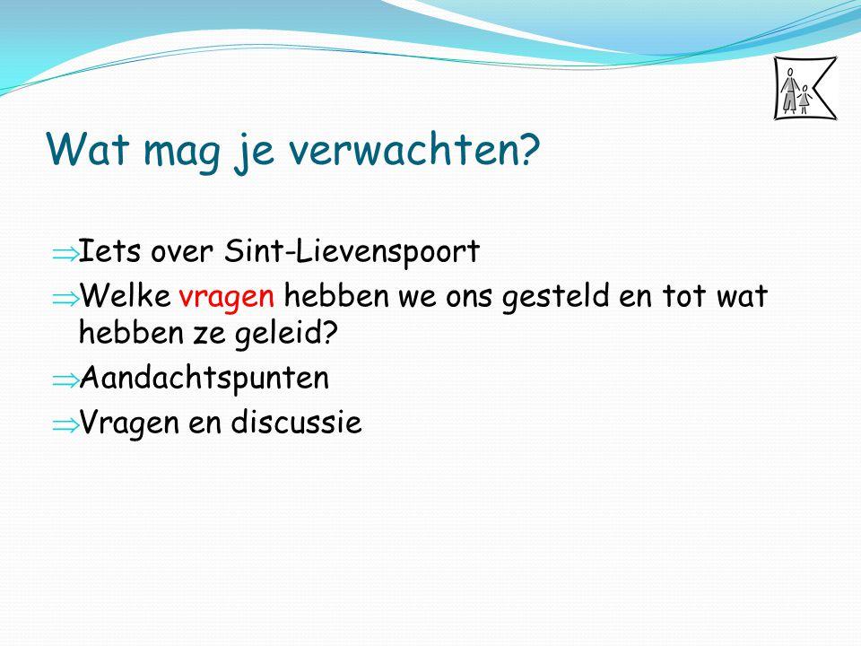 Sint-Lievenspoort Samenwerkingsverband tussen:  Kinderopvang (1972)  Revalidatiecentrum (1968)  Buitengewoon basisonderwijs (1820)  Medisch Pedagogisch Instituut (1967)  Thuisbegleidingsdienst (1988)