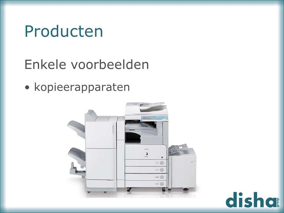 Producten Enkele voorbeelden kopieerapparaten
