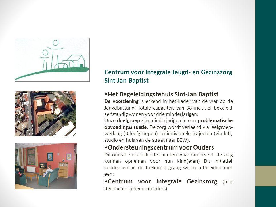 Centrum voor Integrale Jeugd- en Gezinszorg Sint-Jan Baptist Het Begeleidingstehuis Sint-Jan Baptist De voorziening is erkend in het kader van de wet op de Jeugdbijstand.