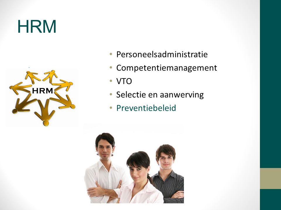 HRM Personeelsadministratie Competentiemanagement VTO Selectie en aanwerving Preventiebeleid