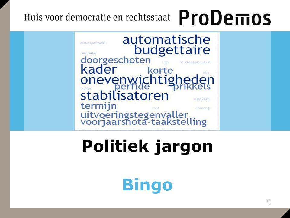 12 Bingo Politiek jargon Iemand die onderaan de kandidatenlijst van een partij staat, maar die eigenlijk niet gekozen wil worden.