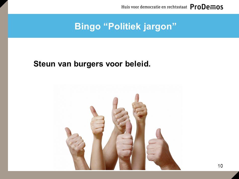 """10 Bingo """"Politiek jargon"""" Steun van burgers voor beleid."""