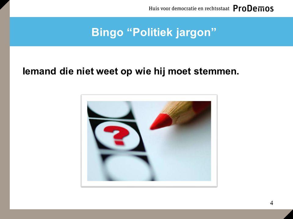 5 Bingo Politiek jargon Volksvertegenwoordigers van dezelfde partij zitten in dezelfde …