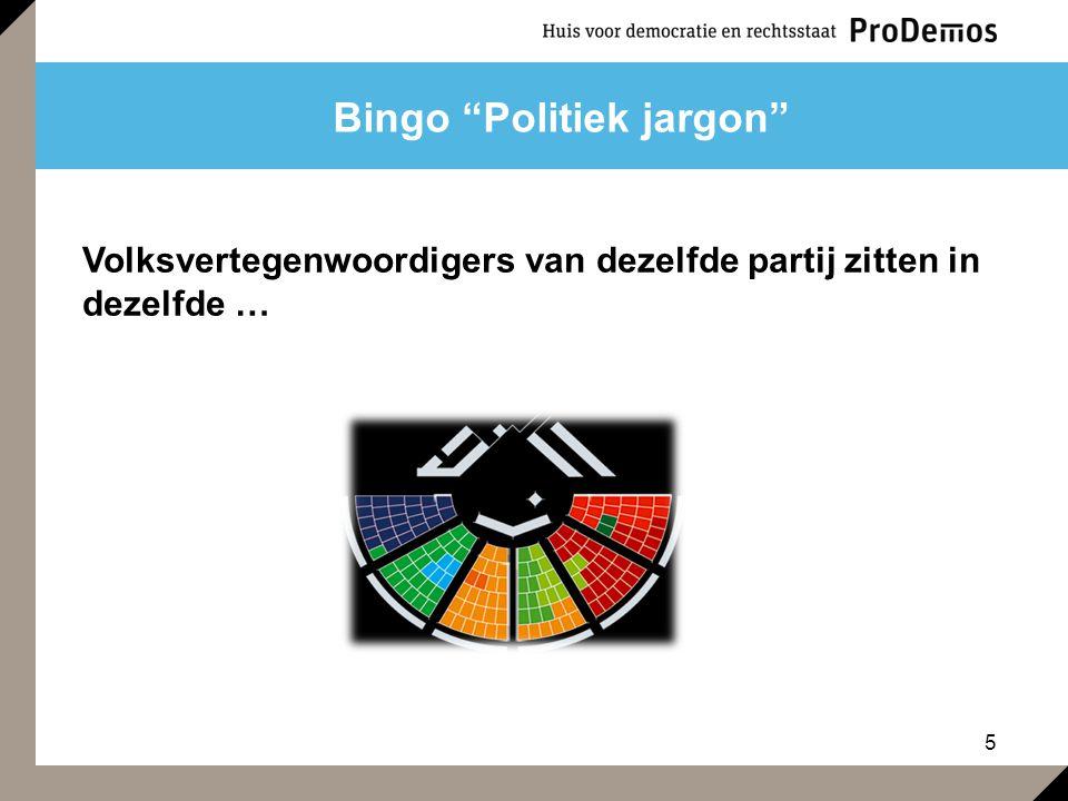 16 Bingo Politiek jargon Hier zitten ministers en staatssecretarissen in de vergaderzaal van de Tweede Kamer.