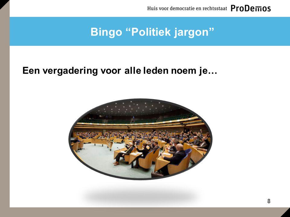 """8 Bingo """"Politiek jargon"""" Een vergadering voor alle leden noem je…"""