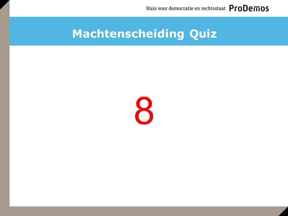 9 Machtenscheiding Quiz