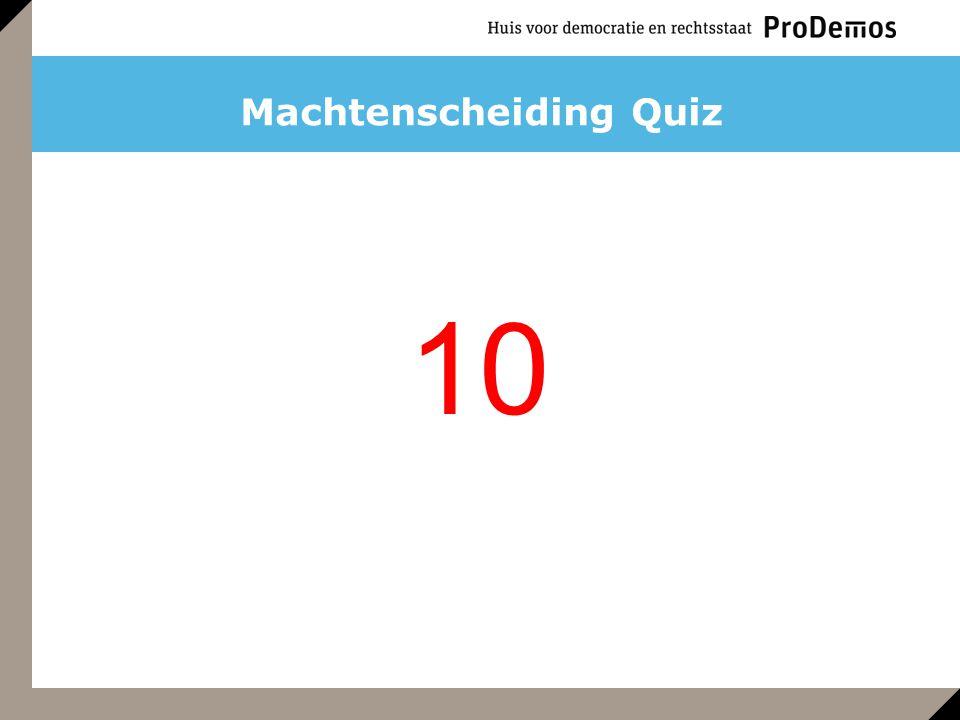 Machtenscheiding Quiz 10
