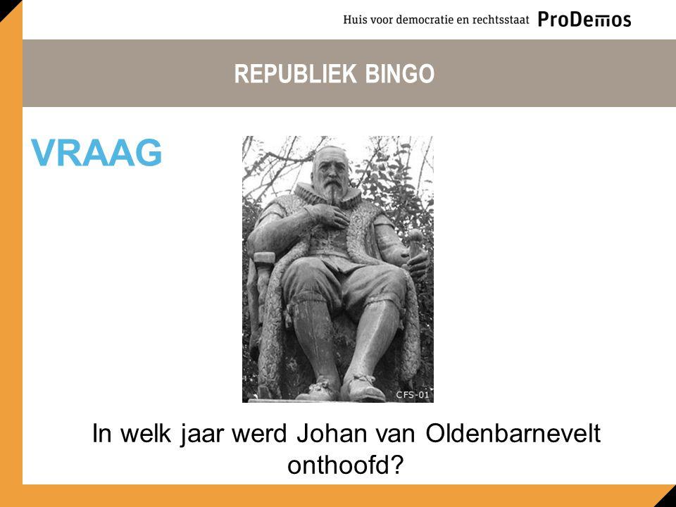 In welk jaar werd Johan van Oldenbarnevelt onthoofd? VRAAG