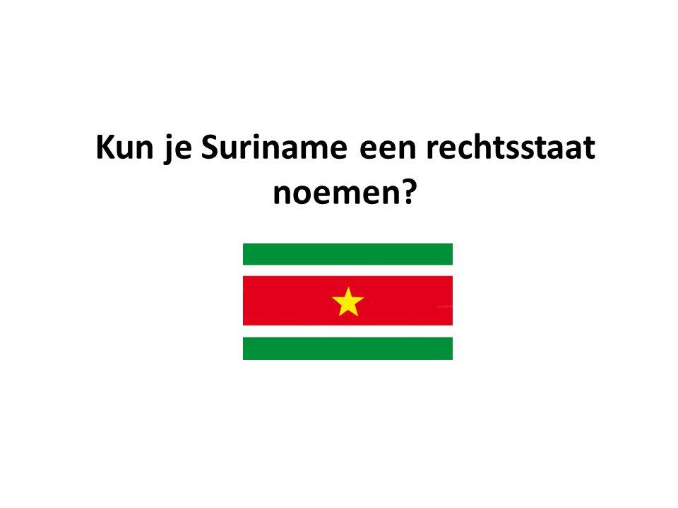 Kun je Suriname een rechtsstaat noemen?