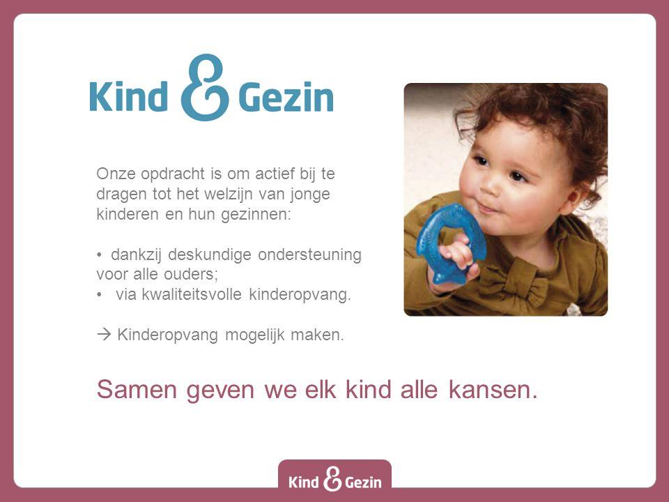 Onze opdracht is om actief bij te dragen tot het welzijn van jonge kinderen en hun gezinnen: dankzij deskundige ondersteuning voor alle ouders; via kwaliteitsvolle kinderopvang.