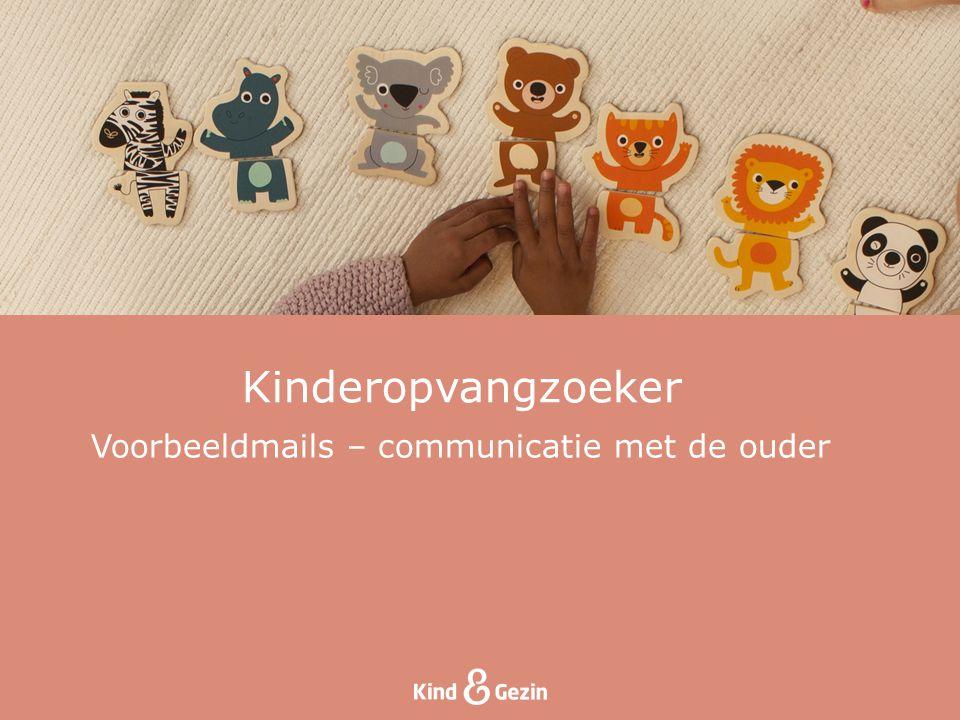 Kinderopvangzoeker Voorbeeldmails – communicatie met de ouder
